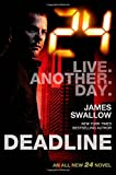 24: Deadline: A 24 Novel (24 Series)