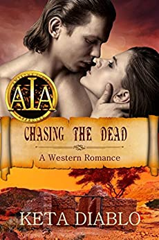 Chasing the Dead ((Western Romance)): Bannister Brothers by [Diablo, Keta]