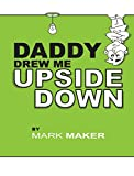 Daddy Drew Me Upside Down (Hardcover) [Pre-order 18-08-2018]