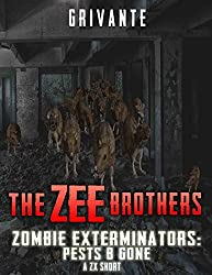 The Zee Brothers: Pests B' Gone: A ZX Short (Zombie Exterminators)