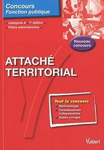 Attaché territorial : Epreuves écrites et orales Catégorie A par Bellégo