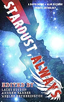 Stardust, Always: A Charity Anthology for Cancer Research by [Barber, Andrew, Betler, S.R., Roberts, Laura, Centa, Caroline, Heart, Clara Ryanne, Perry, D.R., Teh, Fiona, Stark, Virginia Carraway, Virdi, R.R., Gyzander, Carol, Zoé Perrenoud, Frey, Georgette]