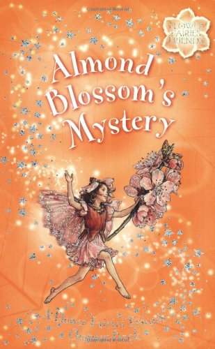 Almond Blossom's Mystery: A Flower Fairies Friends Chapter Book by Brand: Warne