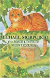 The Nine Lives of Montezuma, Michael Morpurgo, 1405201894