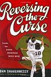 Reversing the Curse, Dan Shaughnessy, 0618517480