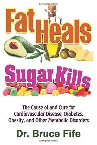 Pdf Fitness Fat Heals, Sugar Kills: The Cause of and Cure to Cardiovascular Disease, Diabetes, Obesity, and Other Metabolic Disorders