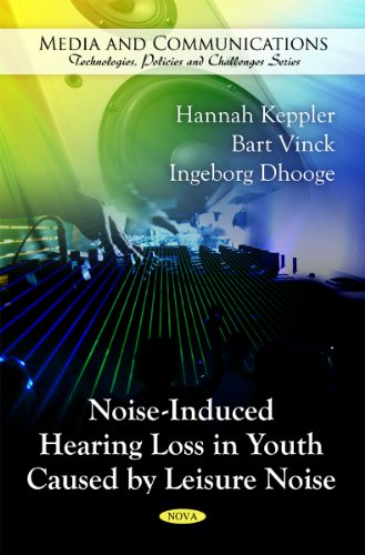 Noise-Induced Hearing Loss in Youth Caused by Leisure Noise (Media and Communications Technologies, Policies and Challenges) by Brand: Nova Science Publishers, Inc.