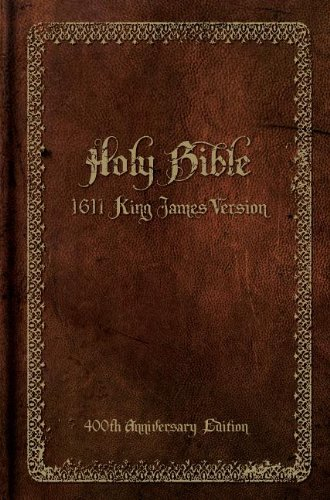 Holy Bible 1611 King James Version: Celebrating 400 Years Of