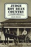 Judge Roy Bean Country, Jack Skiles, 0896723690