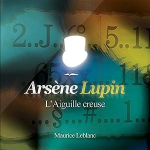 L'Aiguille creuse (Arsène Lupin 11) Audiobook
