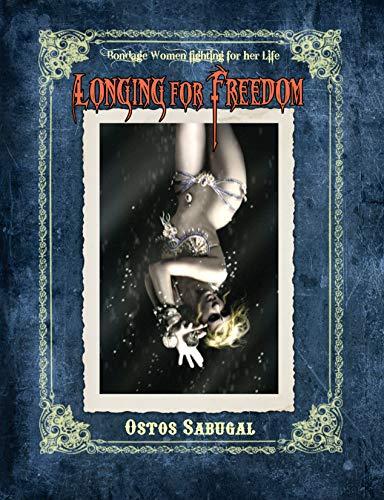 Longing for Freedom: Bondage women figthing for her life (Circus Divas Book 2) por Ostos Sabugal