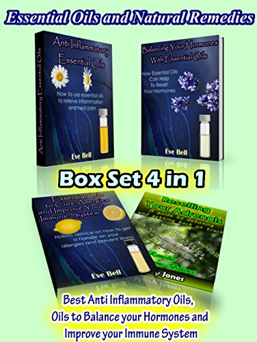 Essential Oils and Natural Remedies: Box set 4 in 1: Best Anti inflammatory oils, oils to balance your hormones and immune system (English Edition)