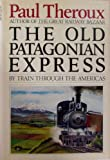 The Old Patagonian Express, Paul Theroux, 0395277884