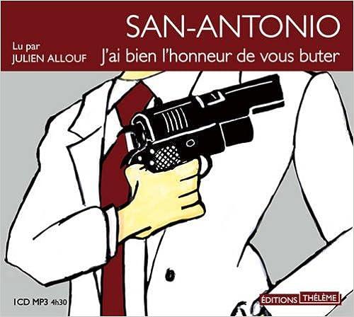 Livre gratuits San-Antonio : J'Ai Bien l'Honneur de Vous Buter pdf, epub