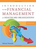 img - for Introduction to the Financial Management of Healthcare Organizations, Fifth Edition book / textbook / text book