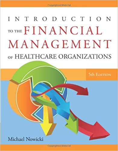 Introduction to the financial management of healthcare organizations introduction to the financial management of healthcare organizations fifth edition fifth edition fandeluxe Gallery