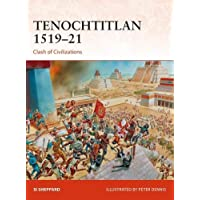 Tenochtitlan 1519–21: Clash of Civilizations