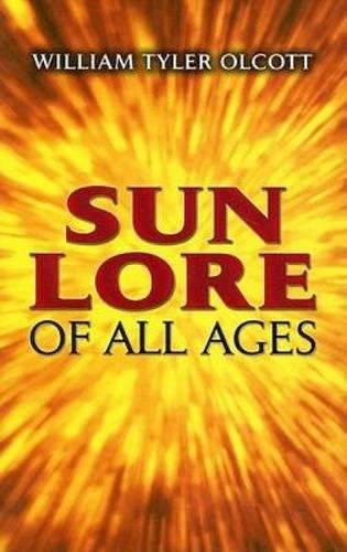 Sun Lore of All Ages: A Collection of Myths and Legends (Dover Books on Astronomy) pdf epub