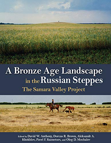 - A Bronze Age Landscape in the Russian Steppes: The Samara Valley Project (Monumenta Archaeologica)
