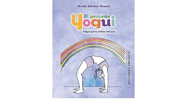 Pequeno yogui, El (Spanish Edition): A. Sabrina Giannò ...