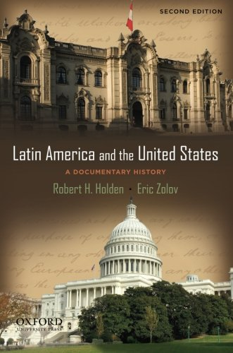 Latin America and the United States: A Documentary History [Robert Holden - Eric Zolov] (Tapa Blanda)