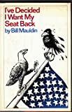 I've Decided I Want My Seat Back, Bill Mauldin, 0060128453