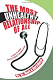 The Most Unhealthy Relationship of All, Mark Hertzberg, 0595272002
