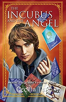 The Incubus and the Angel: Magic University Book Three by [Tan, Cecilia]