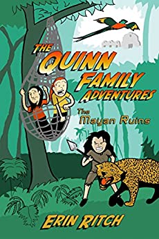 The Quinn Family Adventures: The Mayan Ruins by [Ritch, Erin]