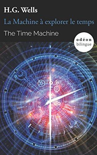 The Time Machine / La Machine à explorer le temps: Bilingual Classic (English-French Side-by-Side) (Odéon Bilingue)
