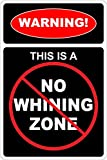 """Warning This Is A No Whining Zone 8"""" x 12"""" Metal Novelty Sign Aluminum NS 697"""