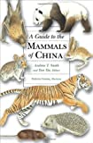 A Guide to the Mammals of China, , 0691099847