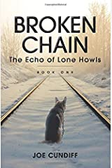 Broken Chain: The Echo of Lone Howls Paperback