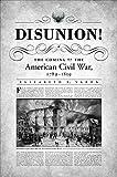 Disunion!: The Coming of the American Civil