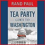 The Tea Party Goes to Washington | Rand Paul
