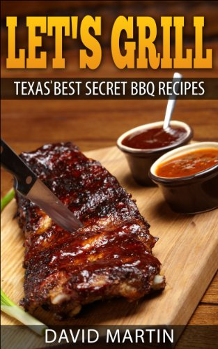 Let's Grill: Texas' Best Secret BBQ Recipes by [Martin, David]