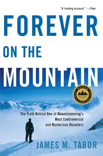Forever on the Mountain: The Truth Behind One of Mountaineering's Most Controversial and Mysterious Disasters cover
