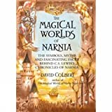 The Magical Worlds of Narnia - A Treasury of Myth and Legends