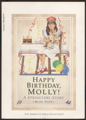 Happy Birthday Molly! (The American Girls Collection, A Springtime Story, Book Four) (The American Girls Collection, A Springtime Story, Book Four) (Molly American Girl Doll Books)