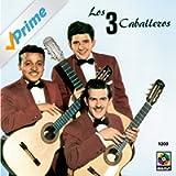 Los Tres Caballeros
