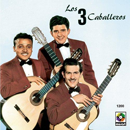 ... Los Tres Caballeros