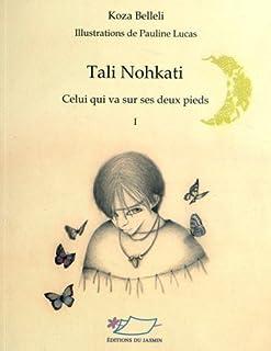 Tali Nohkati 01 : celui qui va sur ses deux pieds, Belleli, Koza