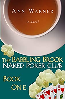 The Babbling Brook Naked Poker Club - Book One by [Warner, Ann]