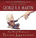 """The perfect gift for fans of George R. R. Martin's A Song of Ice and Fire novels and HBO's Game of Thrones: a collection of wicked one-liners from the incomparable Imp of Casterly Rock, fully illustrated by Jonty Clark!  """"My mind is my weapon. My br..."""