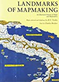 Landmarks of Mapmaking: An Illustrated History of Maps and Mapmakers
