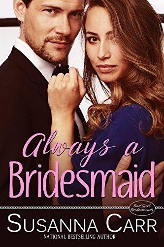 Always A Bridesmaid Mistaken Identity Romance By Carr Susanna