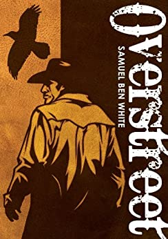 Overstreet: Tales of a Western Life by [White, Samuel Ben]