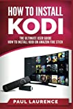 How to Install Kodi on Firestick: A Step by Step User Guide How to Install Kodi on Amazon Fire Stick (the 2017 updated user  guide, tips and tricks, home tv, digital media,  streaming)