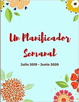 Planificador Semanal | Julio 2019 - Junio 2020: Organizador ...
