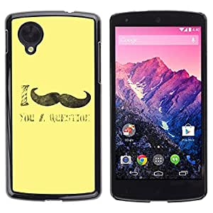 Graphic4You I Mustache You A Question Funny Design Hard Case Cover for LG Nexus 5
